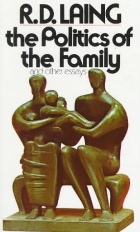 Politics of the Family, Laing,R. D./Laing,Ronal