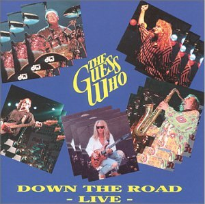 The Guess Who - Down The Road Live - Zortam Music