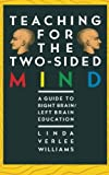 Teaching for the Two-Sided Mind (Touchstone Books) (0671622390) by Williams, Linda