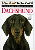 Dachsund (Dog Breed Handbooks) (0751303089) by Fogle, Bruce