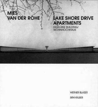 Mies van der Rohe - Lake Shore Drive Apartments: High-Rise Building / Wohnhochhaus (Mies Van Der Rohe Archive)