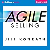 Agile Selling: Get Up to Speed Quickly in Today's Ever-Changing Sales World | [Jill Konrath]