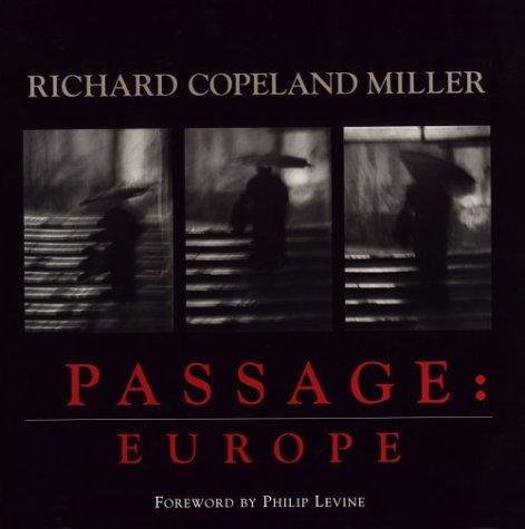 Passage: Europe, Richard Copeland Miller, Philip Levine