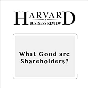 What Good are Shareholders? (Harvard Business Review) | [Justin Fox, Jay W. Lorsch]