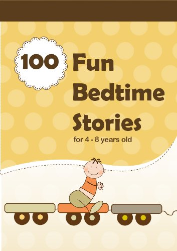 100 Fun Bedtime Stories for 4 - 8 years old (For Bedtime and Young Readers)