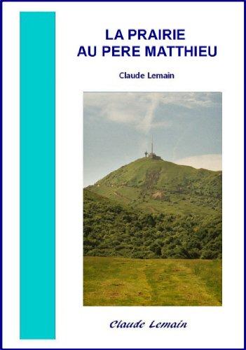 Couverture du livre La Prairie au Père Matthieu