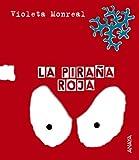 La pirana roja / Red Piranha (Spanish Edition)