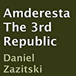 Amderesta: The 3rd Republic | Daniel Zazitski