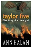 img - for Taylor Five (The story of a clone girl) by Ann Halam (2002-08-29) book / textbook / text book
