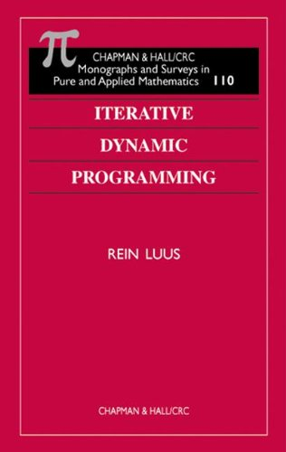 Iterative Dynamic Programming (Monographs and Surveys in Pure and Applied Mathematics)
