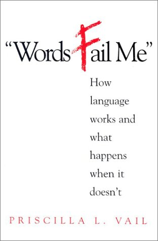 Words Fail Me: How Language Develops & What Happens When It Doesn't