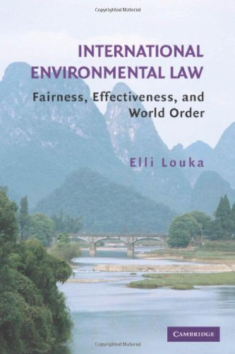International Environmental Law: Fairness, Effectiveness, and World Order