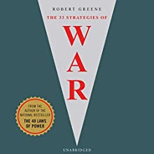 33 Strategies of War (       UNABRIDGED) by Robert Greene Narrated by Donald Coren