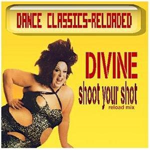 Divine - Shoot Your Shot - Zortam Music