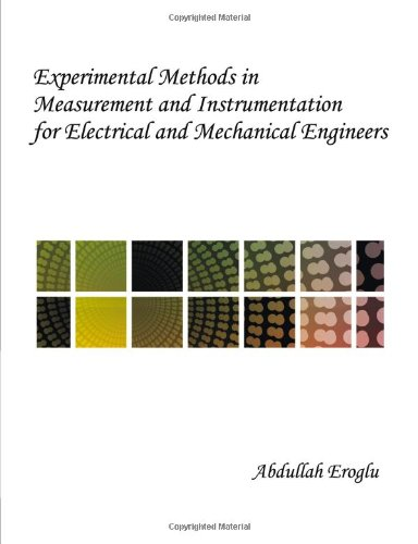 Experimental Methods in Measurement and Instrumentation for Electrical and Mechanical Engineers
