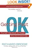Getting Past OK: The Self-Help Book for People Who Dont Need Help