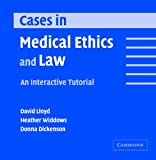 Cases in Medical Ethics and Law: An Interactive Tutorial (0521537282) by Lloyd, David