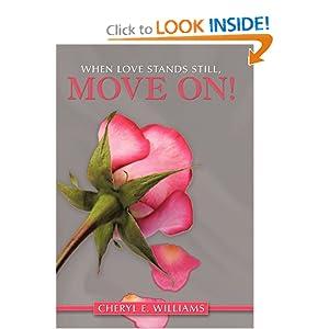 When Love Stands Still, Move On! Cheryl E. Williams