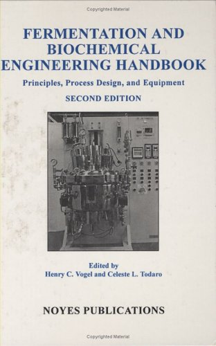 Fermentation and Biochemical Engineering Handbook, 2nd Ed., Second Edition: Principles, Process Design and Equipment