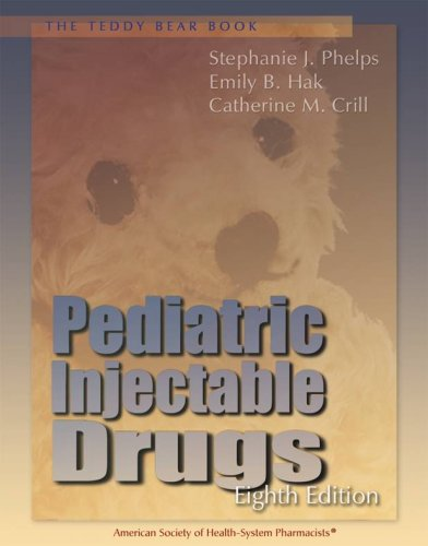 Teddy Bear Book: Pediatric Injectable Drugs,