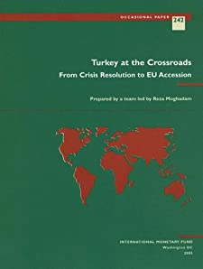 Turkey at the Crossroads from Crisis Resolution to Eu Accession (Occasional Paper (International Monetary Fund)) Reza Moghadam