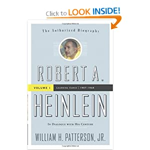 Robert A. Heinlein, Vol 1: In Dialogue with His Century: Volume 1 (1907-1948): Learning Curve by William H. Patterson