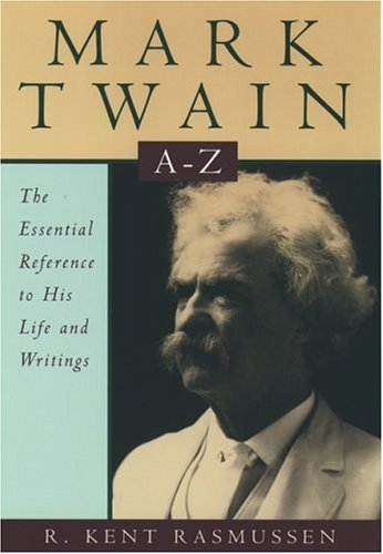 Image for Mark Twain A-Z: The Essential Reference to His Life and Writings (Literary a to Z's)