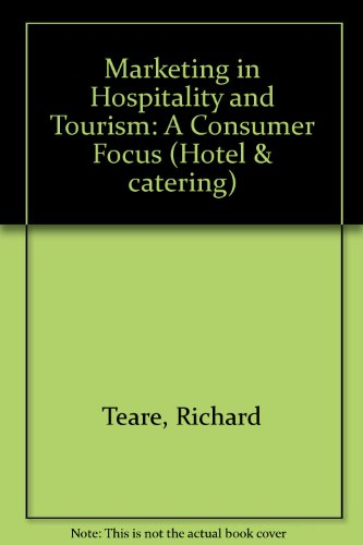 Marketing in Hospitality and Tourism: A Consumer Focus (Hotel & catering)