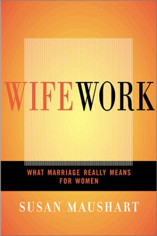 Wifework What Marriage Really Means for WomenB0000W459K