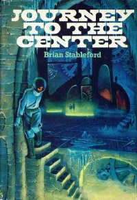 Journey To The Center, Brian STABLEFORD
