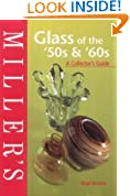 Miller's Glass of the '50s and '60s: A Collector's Guide (Miller's Collecting Guides)
