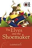The Elves and the Shoemaker: Ladybird Tales