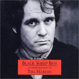 Black Sheep Boy - an Introduction to Tim Hardin