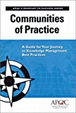 Communities of Practice: A Guide For Your Journey to Knowledge Management Best Practices (Passport to Success, 1) (1928593488) by American Productivity & Quality Center