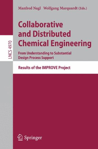 Collaborative and Distributed Chemical Engineering. From Understanding to Substantial Design Process Support: Results of the IMPROVE Project (Lecture Notes in Computer Science) (Tapa Blanda)
