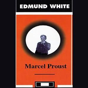 Marcel Proust   [Edmund White]