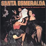 Santa Esmeralda /Don't let me be misu...