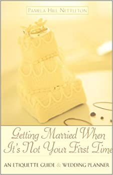 Getting Married When It's Not Your First Time: An Etiquette Guide