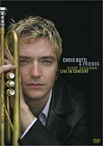 Chris Botti & Friends: Night Sessions - Live in Concert