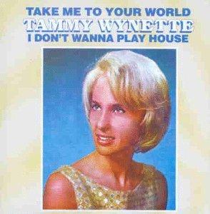 Wynette Tammy - Take Me To Your World - Zortam Music