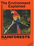 Rain Forests (The Environment Explained)