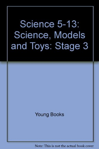 Science 5-13: Science, Models and Toys: Stage 3