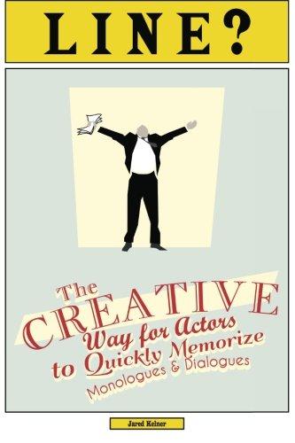 Line?: The Creative Way for Actors to Quickly Memorize Monol
