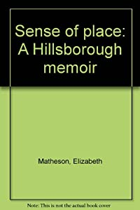 Sense of place: A Hillsborough memoir by Hillsborough Historical Society