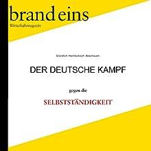 brand eins audio: Selbständigkeit Hörbuch von Wolf Lotter, Stefan Scholl, Gabriele Fischer Gesprochen von: Anna Doubek, Gerhart Hinze