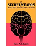 img - for [(The Secret Weapon of a Master Direct Response Online Copywriter: How to Position Your Brand for Success, Based on the Research of Swiss Psychiatrist C )] [Author: Peter A Schaible] [Nov-2012] book / textbook / text book