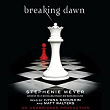 Breaking Dawn: The Twilight Saga, Book 4 Audiobook by Stephenie Meyer Narrated by Ilyana Kadushin, Matt Walters