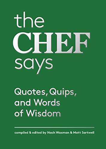 the-chef-says-quotes-quips-and-words-of-wisdom-quotes-quips-and-words-of-wisdom