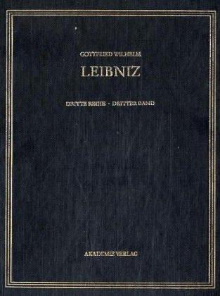 Gottfried Wilhelm Leibniz. Sämtliche Schriften und Briefe: Sämtliche Schriften und Briefe. Mathematischer, naturwissenschaftlicher und technischer Briefwechsel 1680 - Juni 1683. (Reihe 3/3)