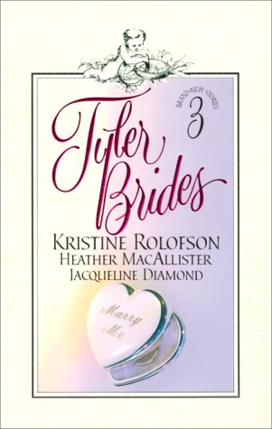 Tyler Brides, HEATHER MACALLISTER, KRISTINE ROLOFSON, JACQUELINE DIAMOND
